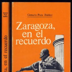 Libros de segunda mano: POZA IBAÑEZ, GENARO. ZARAGOZA, EN EL RECUERDO. 1978.. Lote 143375626
