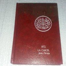 Libros de segunda mano: LIBRO DE LA CÁRCEL JESÚS ZARATE 1972 PREMIO PLANETA NOVELA . Lote 143375678