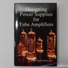 Livres d'occasion: DESIGNING POWER SUPPLIES FOR VALVE AMPLIFIERS - MERLIN BLENCOWE. Lote 143363208