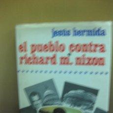 Libros de segunda mano: EL PUEBLO CONTRA RICHARD M. NIXON. JESUS HERMIDA. PLANETA 1974.. Lote 143405682