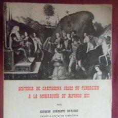 Libros de segunda mano: HISTORIA DE CARTAGENA DESDE SU FUNDACION A LA MONARQUIA DE ALFONSO XIII.EDUARDO CAÑABATE NAVARRO1955. Lote 143425646