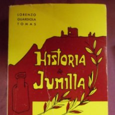 Libros de segunda mano: HISTORIA DE JUMILLA.LORENZO GUARDIOLA TOMAS.MURCIA 1976.. Lote 143426654