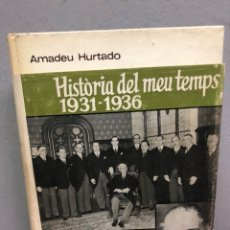 Libros de segunda mano: 40 ANYS D'ADVOCAT. HISTORIA DEL MEU TEMPS 1931-1936 PRIMERA EDICIÓN 1967. Lote 143426726