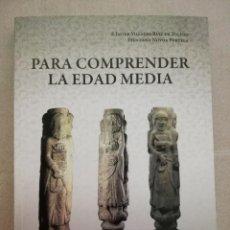 Libros de segunda mano: PARA COMPRENDER LA EDAD MEDIA . FJ VILLALBA. Lote 143427818