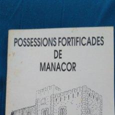 Libros de segunda mano: POSSESSIONS FORTIFICADES DE MANACOR. Lote 143429430