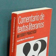 Libros de segunda mano: LMV - COMENTARIO DE TEXTOS LITERARIOS, MÉTODO Y PRACTICA. JOSÉ MARÍA DIEZ BORQUE. Lote 145060078