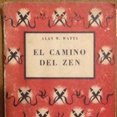 Libros de segunda mano: EL CAMINO DEL ZEN - ALAN W. WATTS. Lote 143435542