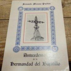 Libros de segunda mano: SEMANA SANTA SEVILLA, ANTECEDENTES DE LA HERMANDAD DEL BARATILLO, FERNANDO MORENO PACHON, 1980, 62 . Lote 156042954