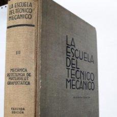 Libros de segunda mano: TOMO III: MECÁNICA, RESISTENCIA DE MATERIALES, GRAFOSTÁTICA. (2ª ED. LABOR, 1949). Lote 143528810