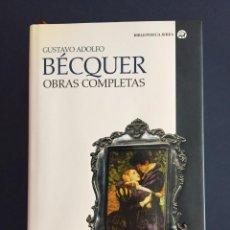 Libros de segunda mano: GUSTAVO ADOLFO BÉCQUER - OBRAS COMPLETAS - CÁTEDRA - BIBLIOTECA AVREA - TAPA DURA. Lote 143538106
