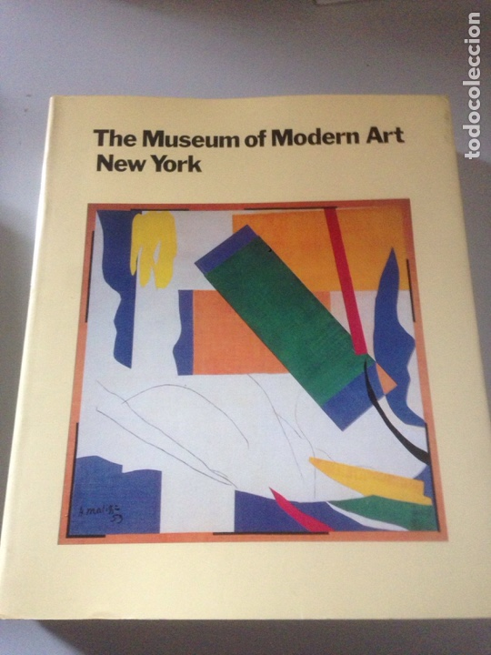 THE MUSEUM OF MODERN ART NEW YORK M O M A THE HISTORY AND THE COLLECTION PICASSO VAN GOGH MIRO DALÍ (Libros de Segunda Mano - Bellas artes, ocio y coleccionismo - Otros)