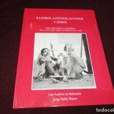 Libros de segunda mano: LUÍS FRADERA DE BELMONTE, RAMIROS, ALFONSOS, SÁNCHOS Y OTROS, DEDICADO POR AUTOR. Lote 143546670