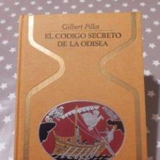 Libros de segunda mano: LIBRO - EL CÓDIGO SECRETO DE LA ODISEA - GILBERT PILLOT - COLECCIÓN OTROS MUNDOS, 1972 PLAZA & JANES. Lote 143553334