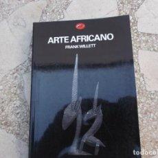 Libros de segunda mano: ARTE AFRICANO, FRANK WILLETT, EDICIONES DESTINO, CON FOTOS EN 61 COLOR Y 200 B/N,1999, 15X21,288 PAG. Lote 144078462