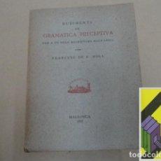 Libros de segunda mano: MOLL, FRANCESC DE B.: RUDIMENTS DE GRAMATICA PERCEPTIVA. PER A US DEL ESCRIPTORS BALEARICS. Lote 143586022