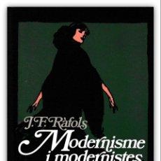 Libros de segunda mano: 1982 - J. F. RÀFOLS: MODERNISME I MODERNISTES - BARCELONA, EDICIONS DESTINO - EN CATALÁN . Lote 143589970