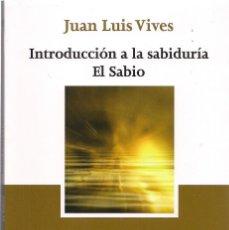 Libros de segunda mano: JUAN LUIS VIVES: INTRODUCCIÓN A LA SABIDURÍA / EL SABIO. (EDICIÓN: LUIS FRAYLE DELGADO. ED. TECNOS). Lote 143591154