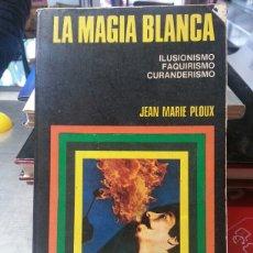 Libros de segunda mano: LA MAGIA BLANCA. Lote 143594821