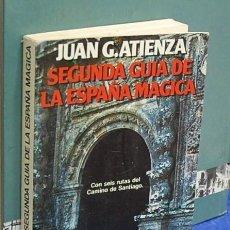 Libros de segunda mano: SEGUNDA GUÍA DE LA ESPAÑA MÁGICA. JUAN G. ATIENZA. Lote 143594930