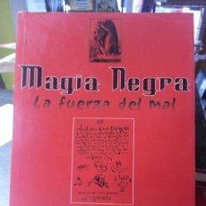Libros de segunda mano: MAGIA NEGRA LA FUERZA DEL MAL. Lote 143598450