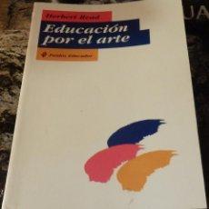 Libros de segunda mano: EDUCACION POR EL ARTE.HERBERT READ, 2003, 300 PAGINAS. Lote 156496045