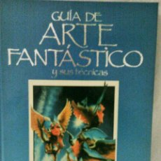Libros de segunda mano: GUIA DEL ARTE FANTÁSTICO Y SUS TECNICAS HERMANN BLUME. Lote 143633438