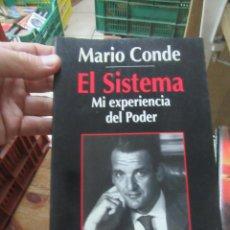 Libros de segunda mano: LIBRO EL SISTEMA MI EXPERIENCIA EN EL PODER MARIO CONDE 1994 ESPASA L-10257-309. Lote 143636378