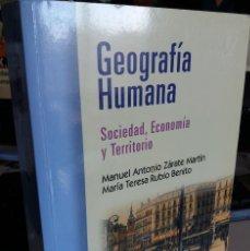 Libros de segunda mano: GEOGRAFÍA HUMANA. SOCIEDAD, ECONOMÍA Y TERRITORIO - ZÁRATE MARTÍN / RUBIO BENITO. Lote 143689978