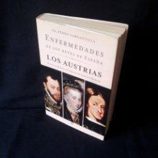 Libros de segunda mano: DR. PEDRO GARGANTILLA - ENFERMEDADES DE LOS REYES DE ESPAÑA, LOS AUSTRIAS - 2005. Lote 164809380