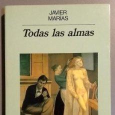 Libros de segunda mano: TODAS LAS ALMAS. JAVIER MARÍAS. ANAGRAMA ED. 1989. 1ªEDICIÓN! MUY BUEN ESTADO!!!. Lote 143760046