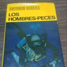 Libros de segunda mano: LOA HOMBRES-PECES ANTONIO RIBERA JUVENTUD. Lote 143760981