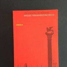Libros de segunda mano: LOS ZAPATOS DE MURANO - MIGUEZ FERNANDEZ-PACHECO - SIRUELA. Lote 143768594