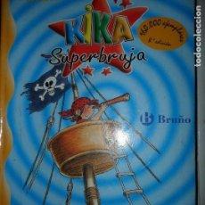 Libros de segunda mano: KIKA SUPERBRUJA Y LOS PIRATAS, ED. BRUÑO. Lote 143780426