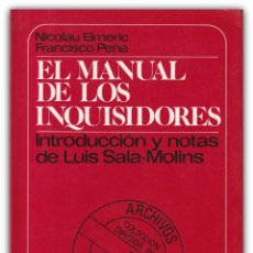 Libros de segunda mano: 1983 - INQUISICIÓN - EL MANUAL DE LOS INQUISIDORES - NICOLAU EIMERIC / FRANCISCO PEÑA - MUCHNIK. Lote 143787570