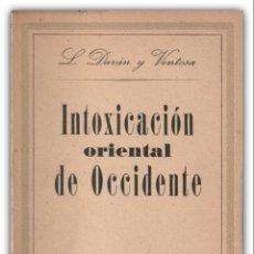 Libros de segunda mano: 1949 - 1ª ED. - L. DURÁN Y VENTOSA: INTOXICACIÓN ORIENTAL DE OCCIDENTE - LIBRERÍA EDITORIAL ARGOS. Lote 143789938