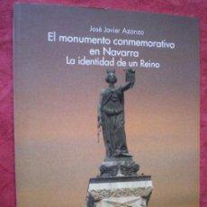 Libros de segunda mano: EL MONUMENTO CONMEMORATIVO EN NAVARRA, LA IDENTIDAD DE UN REINO. JOSÉ JAVIER AZANZA. PANORAMA 31. Lote 143808098
