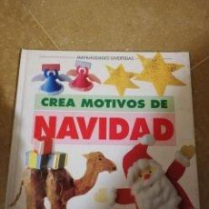 Libros de segunda mano: CREA MOTIVOS DE NAVIDAD (PARRAMÓN). Lote 143808682