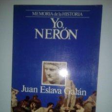 Gebrauchte Bücher - YO, NERÓN- JUAN ESLAVA GALÁN, 1991. - 143816922