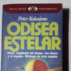 Libros de segunda mano: ODISEA ESTELAR. (PETER KOLOSIMO). Lote 143826642