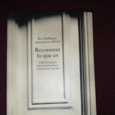 Libros de segunda mano: HELLINGER / HOVEL, RECONOCER LO QUE ES. Lote 143883750