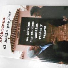 Livres d'occasion: LIBRO DE ARCHIDONA EL HABLA POPULAR SU TERMINO SUS CORTIJOS CASILLAS VENTAS Y TEJARES. Lote 143903818