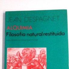 Libros de segunda mano: ALQUIMIA. FILOSOFIA NATURAL RESTITUIDA - JEAN D'ESPAGNET.. Lote 143906310