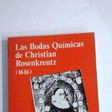 Libros de segunda mano: ALQUIMIA. LAS BODAS QUÍMICAS DE CHRISTIAN ROSENKREUTZ. Lote 143907122