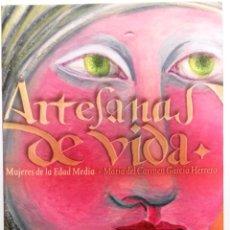 Libros de segunda mano: MARÍA DEL CARMEN GARCÍA HERRERO, ARTESANAS DE VIDA. MUJERES DE LA EDAD MEDIA, INSTITUCIÓN FERNANDO E. Lote 143910702
