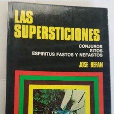 Libros de segunda mano: LA SUPERSTICIONES, JOSE BEFAN, BRUGUERA 1ª ED. 1975, LIBRO. Lote 143943050