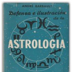 Libros de segunda mano: 1965 - ASTROLOGÍA - ANDRÉ BARBAULT: DEFENSA E ILUSTRACIÓN DE LA ASTROLOGÍA - ILUSTRADO CON FIGURAS. Lote 143972814