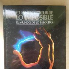 Libros de segunda mano: CUANDO OCURRE LO IMPOSIBLE EL MUNDO DE LO INSOLITO. FUTURO/CIRCULO PRECINTADO. Lote 143980162