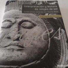 Libros de segunda mano: LIBRO INTERPRETACIÓN Y LECTURA DE RELOJES DE SOL CUADRANTES SOLARES EN L'HORTA NORD VALENCIA. Lote 150181429