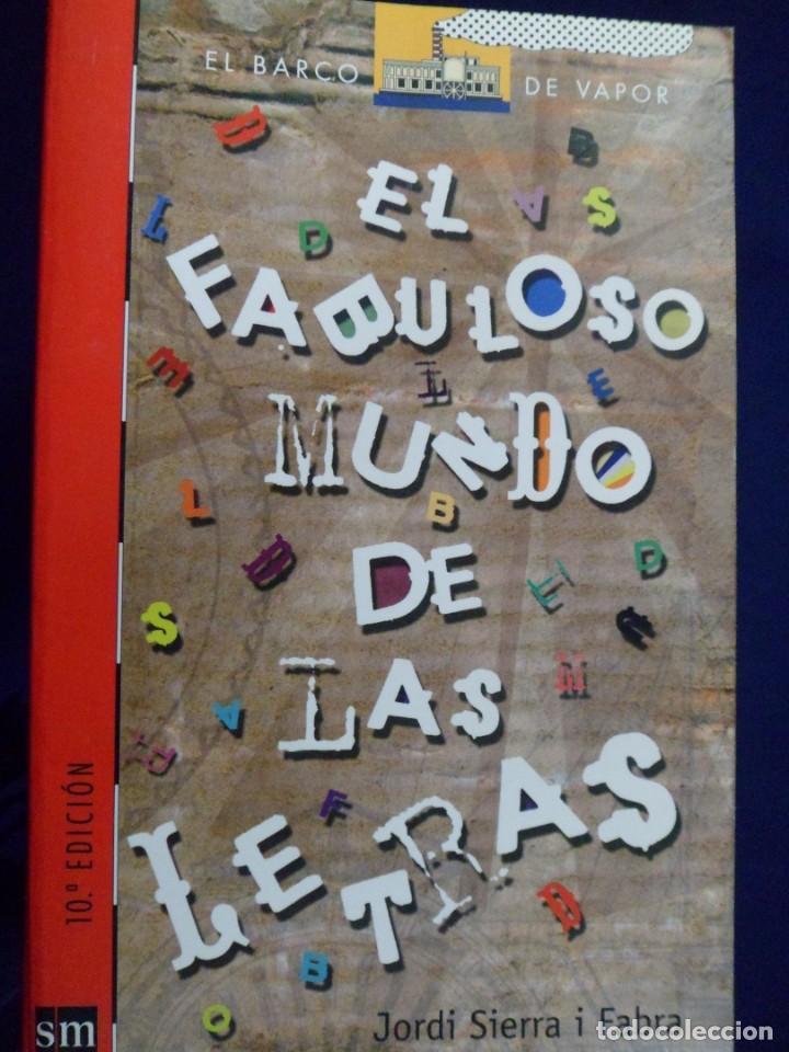 EL BARCO DE VAPOR N.186 SERIE ROJA. EL FABULOSO MUNDO DE LAS LETRAS. JORDI SIERRA I FABRA. (Libros de Segunda Mano - Literatura Infantil y Juvenil - Otros)