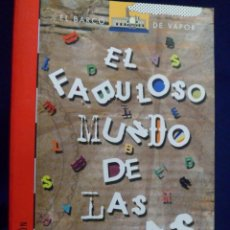 Libros de segunda mano: EL BARCO DE VAPOR N.186 SERIE ROJA. EL FABULOSO MUNDO DE LAS LETRAS. JORDI SIERRA I FABRA.. Lote 143995514